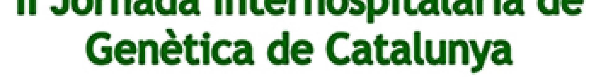 II Jornada Interhospitalaria de Genética de Cataluña